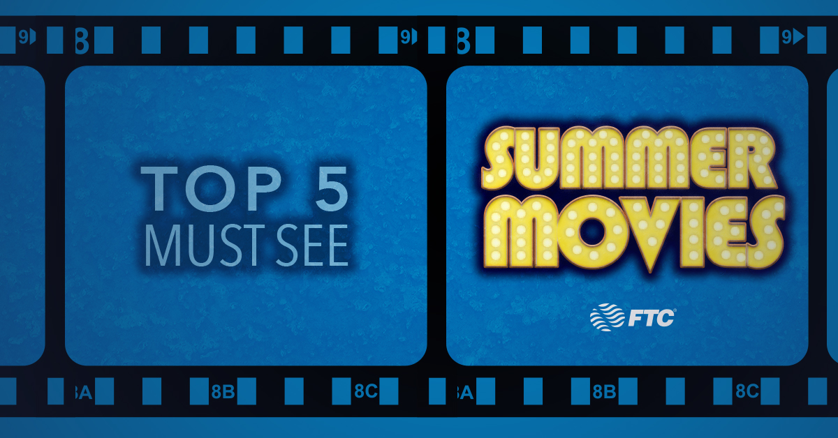 Top 5 Must See Summer Movies